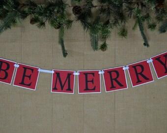 BE MERRY Banner ... Christmas Banner ... Christmas Decor ... Christmas ... Celebration ... Holiday ... Merry Christmas