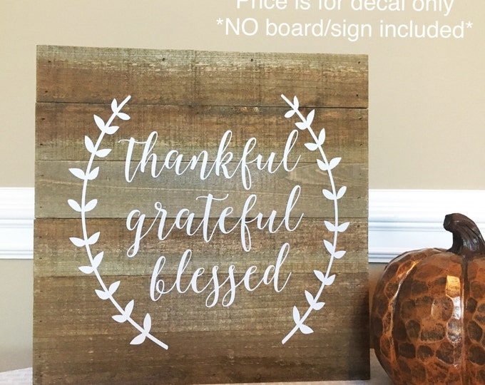 Thankful Decal Grateful Vinyl Decal Blessed Wall Decal Thanksgiving Vinyl Decor Decal for Chalkboard Thanksgiving Decor Rustic Thankful DIY