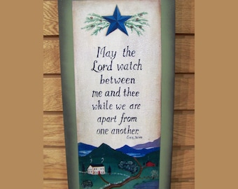 May the Lord Watch Between Me and Thee while we are Apart from One Another