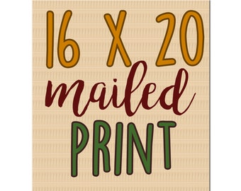 16x20 physical print - Get the print of your choice mailed to you from awintersart!