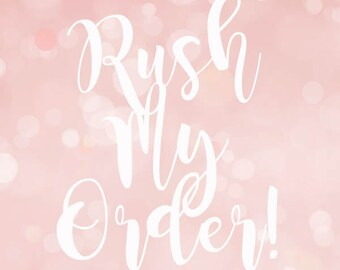 RUSH Order Request