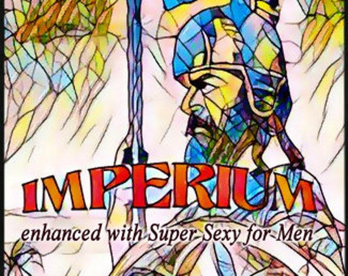 Imperium w/ Super Sexy - For Men - Pheromone Enhanced Fragrance - Love Potion Magickal Perfumerie - Pherotine 2017