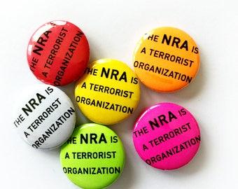 "The NRA is a Terrorist Organization 1"" Pin - Repeal the 2nd Amendment - Gun Control NOW - Abolish Guns - Fuck the NRA - Pinback - Button"