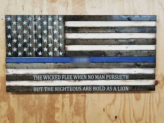 """Wooden Rustic Style Thin Blue Line American Flag with """"THE WICKED FLEE...."""" Quote"""