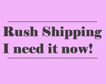Rush My Order - Shipping