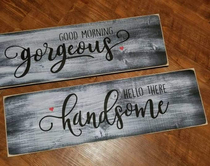 Hello There Handsome Good Morning Gorgeous Rustic Distressed Farmhouse Style Bedroom Wood Signs