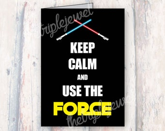 Use The Force, May the 4th, May the Force, Greeting Cards, Geekery, Star Wars Fan Art, Fandom, Birthday Cards, Lightsaber Cards, Galaxy
