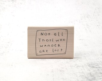 LOTR Wanderer Rubber Stamp - Sci-Fi Pen Pal Stationary - Inspiring Quote Stamp - Not All Those Who Wander Are Lost