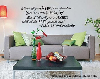 Alice In Wonderland Inspired Best People Are Bonkers Quote Wall Vinyl Decal Disney Literature Mad Hatter Cheshire Cat Gone Mad Library Room
