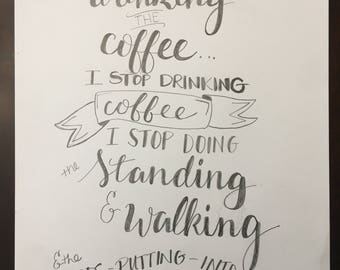 oh I can't stop drinking the coffee Sign - Unframed Quote , Wall Decor , Gilmore Girls Quote , Home Decor , Lorelai Gilmore Quote