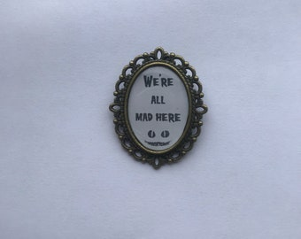Cheshire Cat We're All Mad Here Cameo Brooch