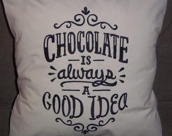 Chocolate Is Always A Good Idea Embroidered Pillow