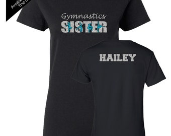 Gymnastics Sister  Shirt with a NAME on the BACK  - Personalize the Colors  - Beautiful Glitter - Gifts for Mom - Gifts for a Gymnastics mom