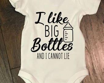 I Like Big Bottles and I Cannot Lie Funny Baby Onesie