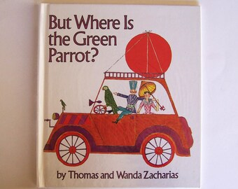 But Where Is the Green Parrot? by Thomas and Wanda Zacharias - Children's Educational Book - Learning Colors, Picture Search