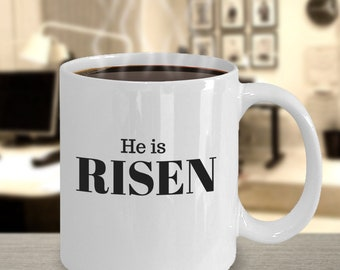 "Easter Gift Mug - ""He is Risen"" -  11 or 15 Ounce Ceramic Mug"