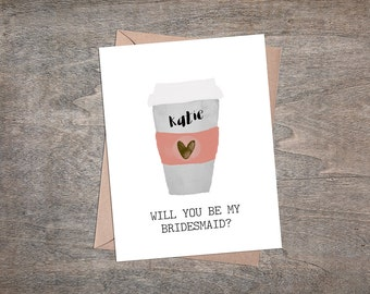 Bridesmaid Proposal Card - Will You Be My Bridesmaid - Coffee Card
