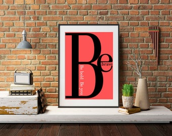 Be brave print, Colourful quote print, Inspirational words print, Simple decor, Motivational print, Bold print, Typography letters print