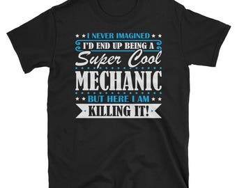 Mechanic Shirt, Mechanic Gifts, Mechanic, Super Cool Mechanic, Gifts For Mechanic, Mechanic Tshirt, Funny Gift For Mechanic, Mechanic Gift
