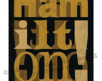 Designers Love Hamilton! Wood Type, 18 x 24 Tribute Art Print