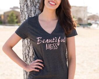 Beautiful Mess. Womens Graphic Tee. Cute T Shirt