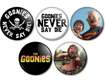 """The Goonies 25mm 1"""" (1 inch) Pin Button Badges Various designs Cult Movie Never Say Die Chunk Sloth Truffle Shuffle One Eyed Willy Fratellis"""