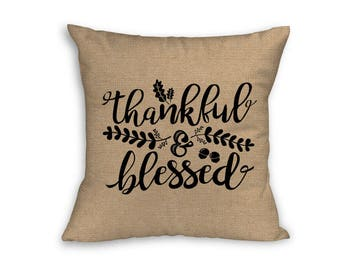 "Thankful and Blessed Pillow Cover, Pillow Cover 18"" x 18"" Zip Pillow Cover"
