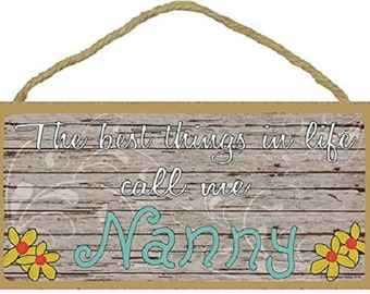"""The Best Things In Life Call Me Nanny Loving Grandmother Sign Plaque 5""""x10"""""""