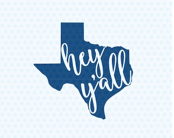 Texas Svg, Hey Y'all Svg, Southern Svg, Y'all Svg, Svg Files, Silhouette Cut Files, Cricut Files