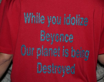 Our planet Is being Destroyed Red Upcycled Eco friendly shirt