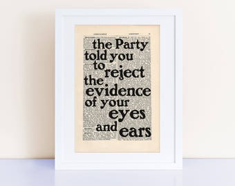 George Orwell 1984 quote Print on an antique page, reject the evidence of your eyes and ears, post-truth quote alternative facts