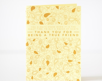 friendship card, just because card, true friend buys shots
