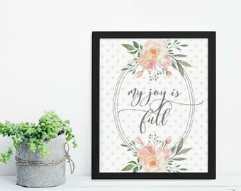 My Joy Is Full   Watercolor Floral  Boho Art Printable   Home Décor Typography Poster   Digital Print INSTANT DOWNLOAD