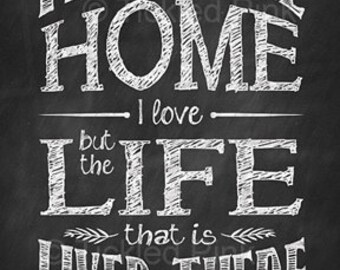It's Not The Home I Love Art Print
