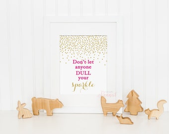 Don't Let Anyone Dull Your Sparkle - Nursery Art Print, Kids Wall Art - Hot Pink and Gold Nursery - Sparkle Art Print, Inspirational Art