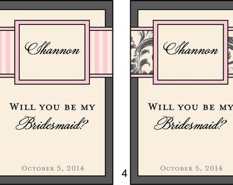 Will you be My Bridesmaid and Maid of Honor- Bridesmaid Labels for Wine Bottles for your Wedding Party