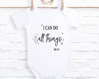 I can do all things through Christ, I can do all thing onesie®, Phil 4:13 onesie®, Christian onesie®, Christian baby shower gift