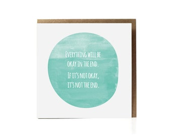 Everything will be okay, best friend, greeting card, thinking of you, friendship, get well soon, encouragement, cheer up, optimism, Quote
