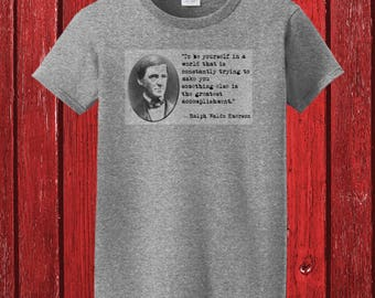 Ralph Waldo Emerson Quote & Portrait on 100% Preshrunk Cotton Tee Shirt