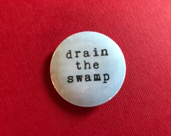 Drain the Swamp Pinback Button, Donald Trump Magnet, backpack pins, custom pins and patches, social boho buttons, democrat republican