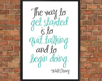 Quit Talking, Begin Doing Walt Disney Print Poster Motivational Inspirational Birthday Gift Home Decor Anniversary Gift (009)