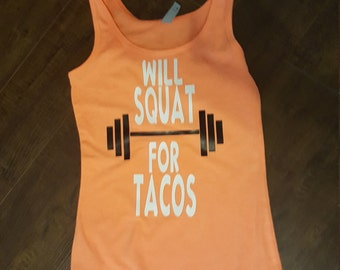 Will SQUAT for tacos workout/fitness/exercise tank.
