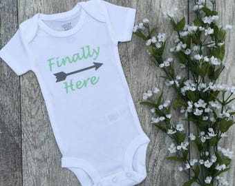 Finally here, baby bodysuit, newborn outfit, newborn, coming home outfit, baby clothes, bodysuit, baby gift, ivf bodysuit, ivf baby