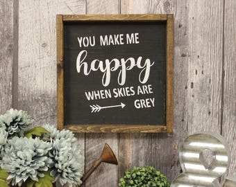 You Make Me Happy When Skies Are Grey. Farmhouse Style. Framed. Nursery Decor. Home Decor. Rustic Decor. Country Decor. Wood Sign.