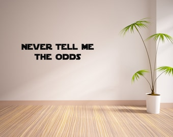 Never Tell Me The Odds Vinyl Wall Decal Star Wars Inspired Vinyl Wall Decal