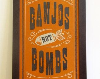 "Banjos Not Bombs - 12"" x 18"" letterpress poster"