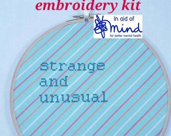 """Quirky Cross Stitch KIT Sripy """"Strange & Unusual"""" Embroidery 8"""" hanging mental health charity awareness diy gift different art quote gift"""