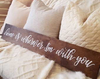 Home is Wherever I'm With You Wood Sign | Rustic Sign | Wood Sign | Home Decor | Calligraphy