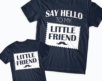Say Hello To My Little Friend T-Shirts Matching Father Child Gift Set, Father's Day Gift, Father and Son Tops Unique Gift Ideas Dad Gifts