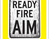 Ready Fire Aim by Shawn W...